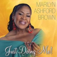 Marilyn Ashford-Brown - Just Doing Me